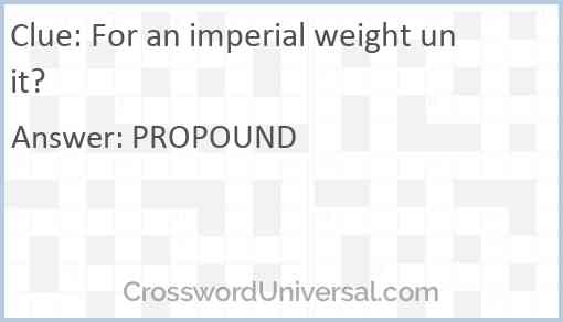 For an imperial weight unit? Answer