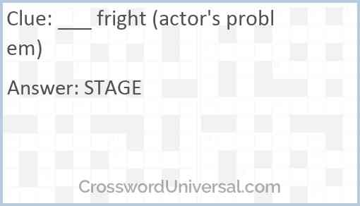 ___ fright (actor's problem) Answer