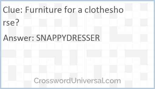 Furniture for a clotheshorse? Answer