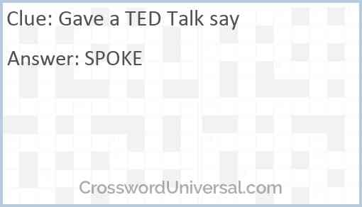 Gave a TED Talk say Answer