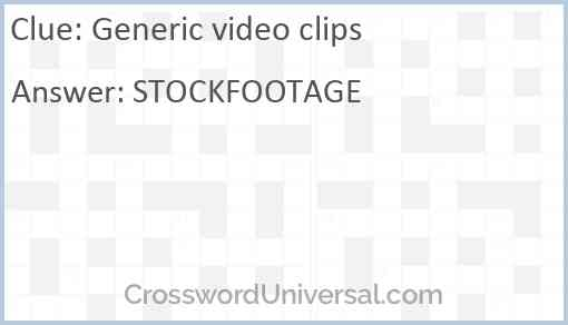 Generic video clips Answer