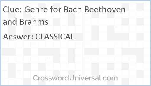 Genre for Bach Beethoven and Brahms Answer