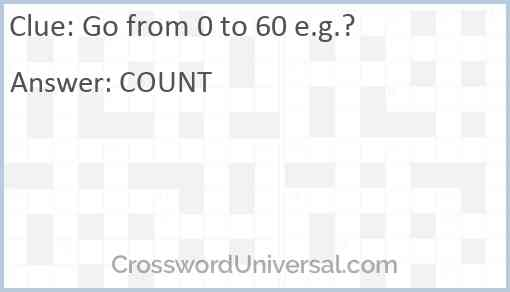 Go from 0 to 60 e.g.? Answer