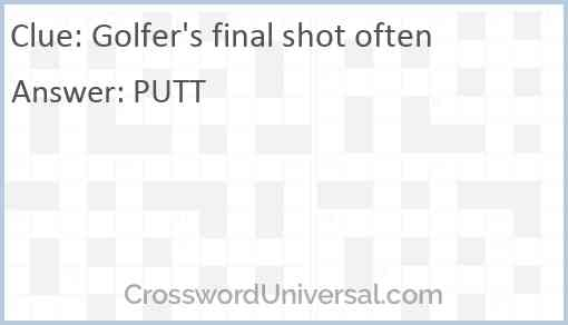 Golfer's final shot often Answer
