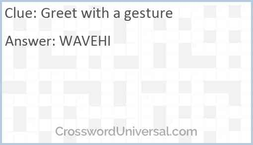 Greet with a gesture Answer
