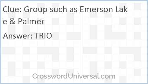 Group such as Emerson Lake & Palmer Answer