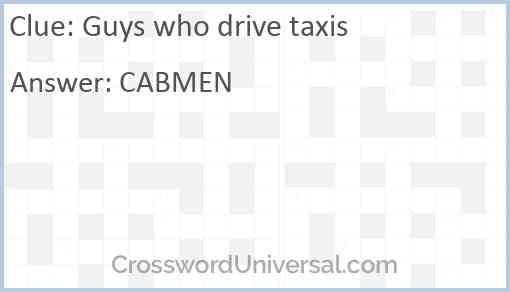 Guys who drive taxis Answer