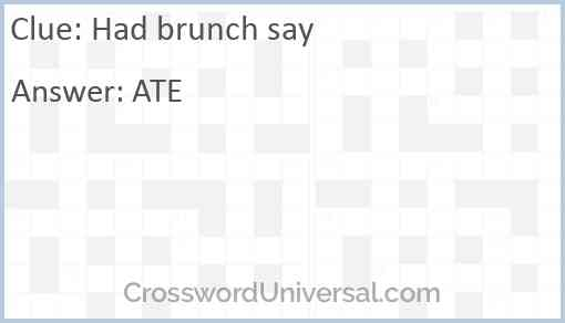 Had brunch say Answer