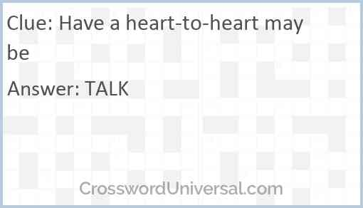 Have a heart-to-heart maybe Answer
