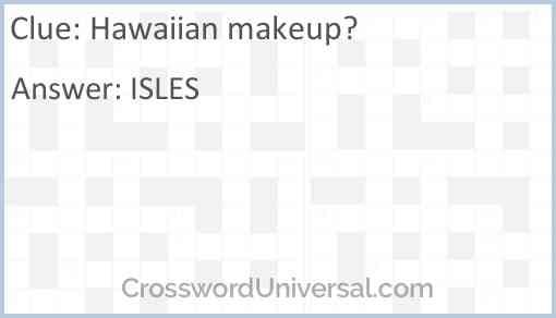 Hawaiian makeup? Answer