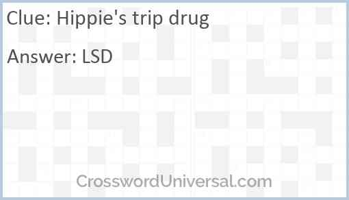 Hippie's trip drug Answer