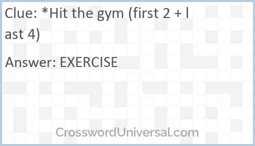 *Hit the gym (first 2 + last 4) Answer