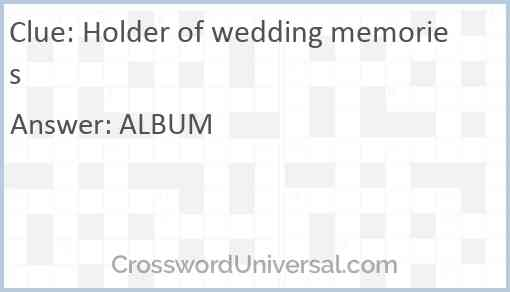 Holder of wedding memories Answer