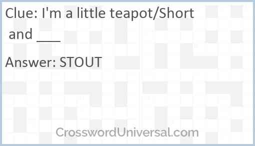 I'm a little teapot/Short and ___ Answer