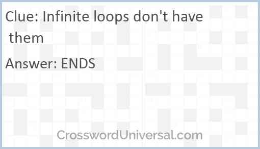 Infinite loops don't have them Answer