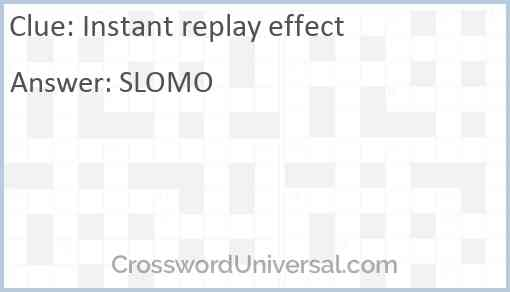 Instant replay effect Answer