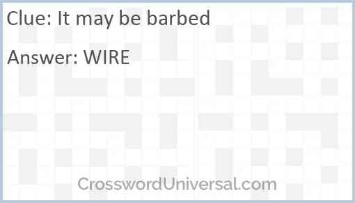 It may be barbed Answer