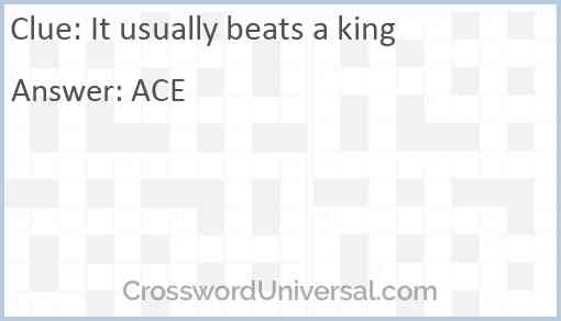 It usually beats a king Answer