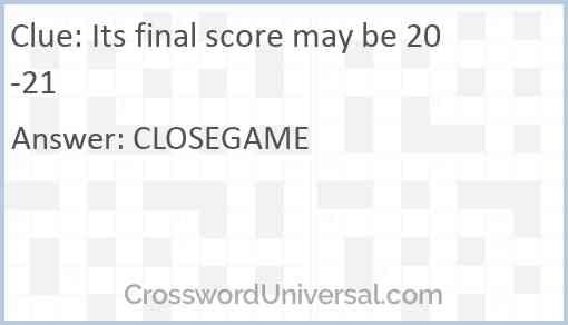 Its final score may be 20-21 Answer