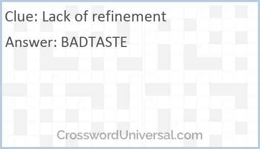 Lack of refinement Answer