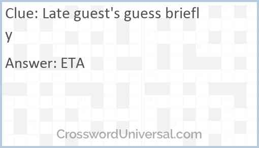 Late guest's guess briefly Answer
