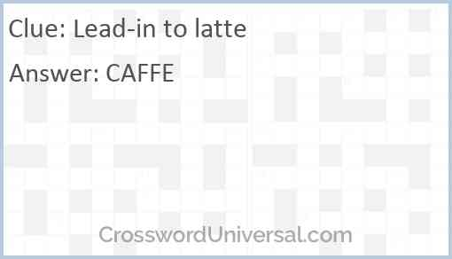Lead-in to latte Answer