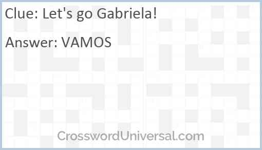 Let's go Gabriela! Answer