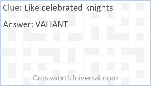 Like celebrated knights Answer