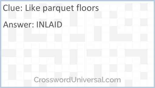 Like parquet floors Answer