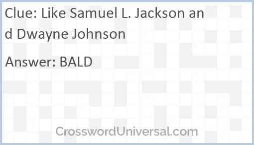 Like Samuel L. Jackson and Dwayne Johnson Answer