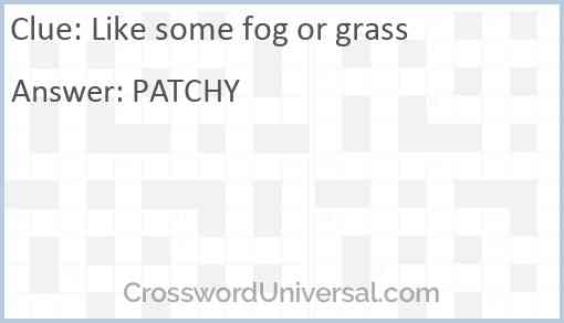 Like some fog or grass Answer