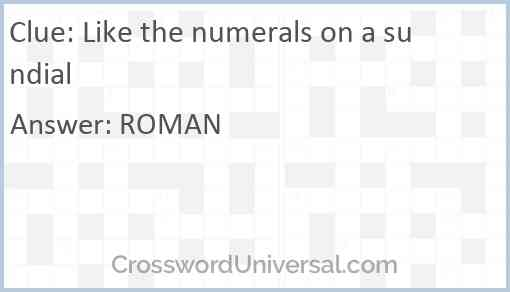 Like the numerals on a sundial Answer