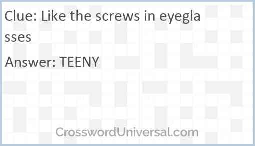Like the screws in eyeglasses Answer