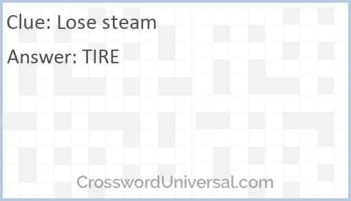 Lose steam Answer