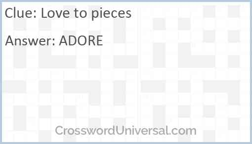 Love to pieces Answer