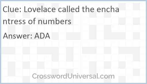Lovelace called the enchantress of numbers Answer
