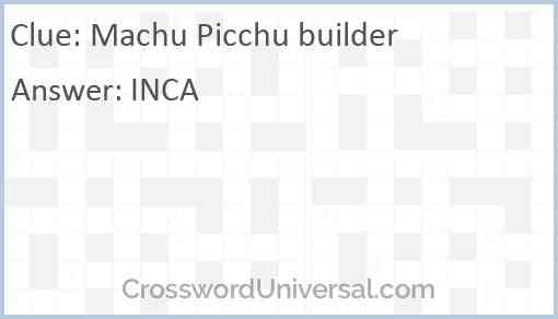 Machu Picchu builder Answer