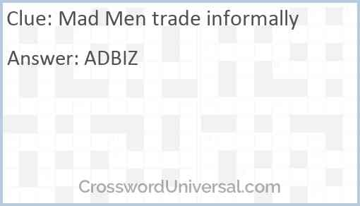 Mad Men trade informally Answer