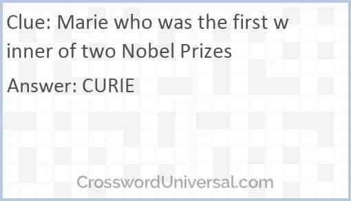 Marie who was the first winner of two Nobel Prizes Answer