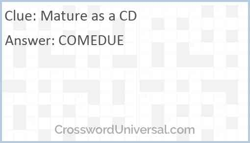 Mature as a CD Answer