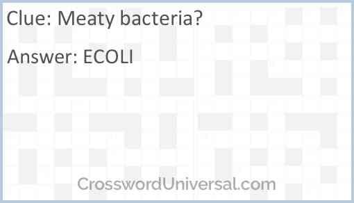 Meaty bacteria? Answer