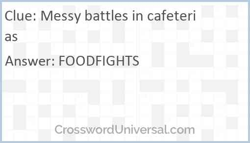 Messy battles in cafeterias Answer