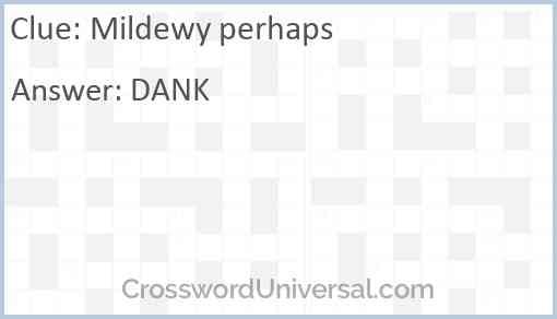 Mildewy perhaps Answer