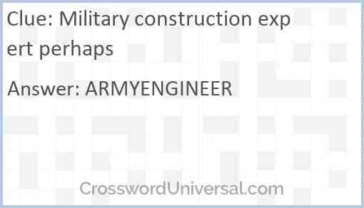 Military construction expert perhaps Answer
