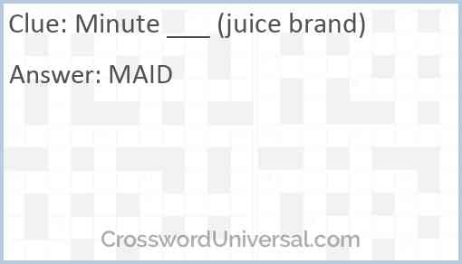 Minute ___ (juice brand) Answer