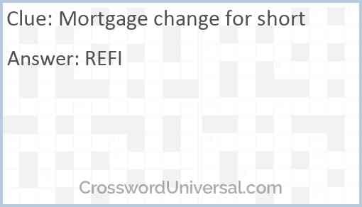 Mortgage change for short Answer
