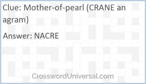 Mother-of-pearl (CRANE anagram) Answer