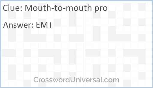Mouth-to-mouth pro Answer