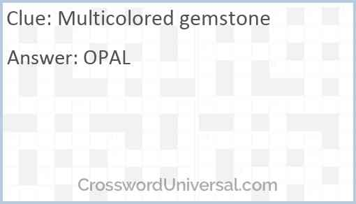 Multicolored gemstone Answer
