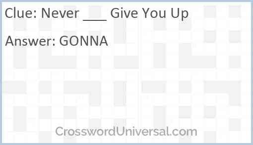 Never ___ Give You Up Answer